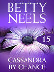 Cassandra By Chance (Mills & Boon M&B) (Betty Neels Collection, Book 15)