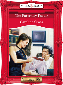 The Paternity Factor (Mills & Boon Vintage Desire)