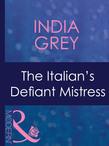 The Italian's Defiant Mistress (Mills & Boon Modern)