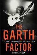 The Garth Factor: The Career Behind Country's Big Boom