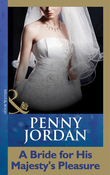 A Bride For His Majesty's Pleasure (Mills & Boon Modern)