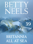 Britannia All at Sea (Mills & Boon M&B) (Betty Neels Collection, Book 39)