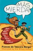 Mas Mierda!: More of the REAL Spanish You Were Never Taught in School