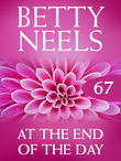 At the End of the Day (Mills & Boon M&B) (Betty Neels Collection, Book 67)