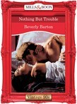 Nothing But Trouble (Mills & Boon Vintage Desire)
