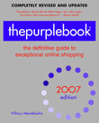 thepurplebook(R), 2007 edition: the definitive guide to exceptional online shopping