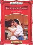 Just A Little Bit Pregnant (Mills & Boon Vintage Desire)