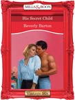 His Secret Child (Mills & Boon Vintage Desire)