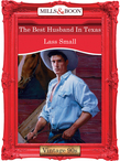 The Best Husband In Texas (Mills & Boon Vintage Desire)