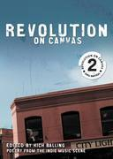 Revolution on Canvas, Volume 2: Poetry from the Indie Music Scene
