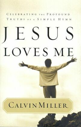 Jesus Loves Me: Celebrating the Profound Truths of a Simple Hymn
