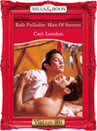 Rafe Palladin: Man Of Secrets (Mills & Boon Vintage Desire)
