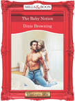 The Baby Notion (Mills & Boon Vintage Desire)