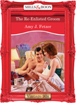 The Re-Enlisted Groom (Mills & Boon Vintage Desire)