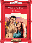 A Wolf In The Desert (Mills & Boon Vintage Desire)