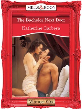 The Bachelor Next Door (Mills & Boon Vintage Desire)