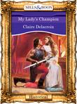 My Lady's Champion (Mills & Boon Vintage 90s Modern)