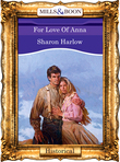 For Love Of Anna (Mills & Boon Vintage 90s Modern)