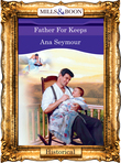 Father For Keeps (Mills & Boon Vintage 90s Modern)