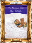 The Marriage Knot (Mills & Boon Vintage 90s Modern)