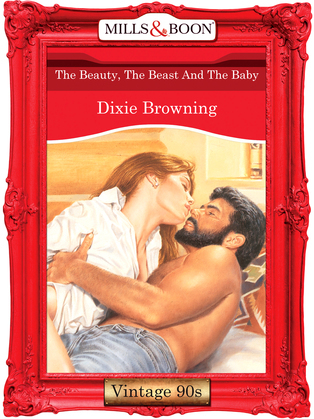 The Beauty, The Beast And The Baby (Mills & Boon Vintage Desire)