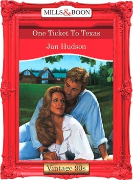 One Ticket To Texas (Mills & Boon Vintage Desire)