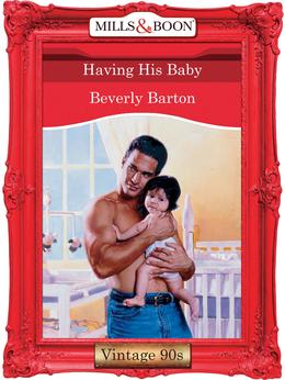 Having His Baby (Mills & Boon Vintage Desire)