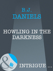 Howling In The Darkness (Mills & Boon Intrigue)