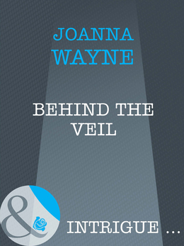 Behind The Veil (Mills & Boon Intrigue)