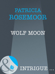 Wolf Moon (Mills & Boon Intrigue)