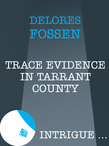 Trace Evidence in Tarrant County (Mills & Boon Intrigue)