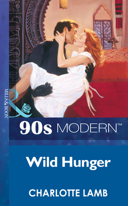 Wild Hunger (Mills & Boon Vintage 90s Modern)