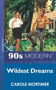 Wildest Dreams (Mills & Boon Vintage 90s Modern)