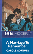 A Marriage To Remember (Mills & Boon Vintage 90s Modern)