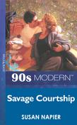 Savage Courtship (Mills & Boon Vintage 90s Modern)
