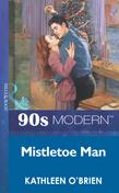 Mistletoe Man (Mills & Boon Vintage 90s Modern)