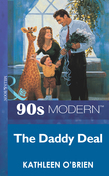 The Daddy Deal (Mills & Boon Vintage 90s Modern)