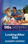 Looking After Dad (Mills & Boon Vintage 90s Modern)