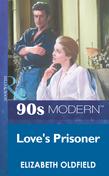 Love's Prisoner (Mills & Boon Vintage 90s Modern)