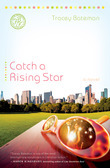 Catch a Rising Star: A Novel