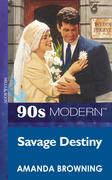 Savage Destiny (Mills & Boon Vintage 90s Modern)