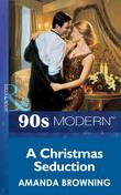 A Christmas Seduction (Mills & Boon Vintage 90s Modern)