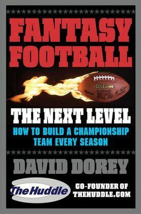 Fantasy Football The Next Level: How to Build a Championship Team Every Season