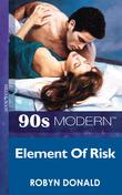 Element Of Risk (Mills & Boon Vintage 90s Modern)
