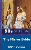 The Mirror Bride (Mills & Boon Vintage 90s Modern)