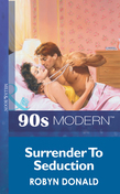 Surrender To Seduction (Mills & Boon Vintage 90s Modern)