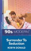 Surrender To Seduction (Mills & Boon Vintage 90s Modern)