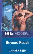 Beyond Reach (Mills & Boon Vintage 90s Modern)
