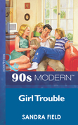 Girl Trouble (Mills & Boon Vintage 90s Modern)