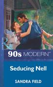 Seducing Nell (Mills & Boon Vintage 90s Modern)